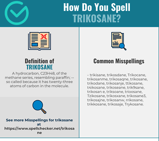 Correct spelling for Trikosane