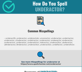 Correct spelling for Underactor