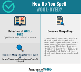 Correct spelling for Wool-dyed