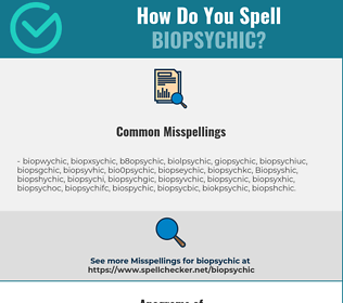 Correct spelling for Biopsychic