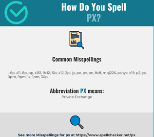 Correct spelling for PX