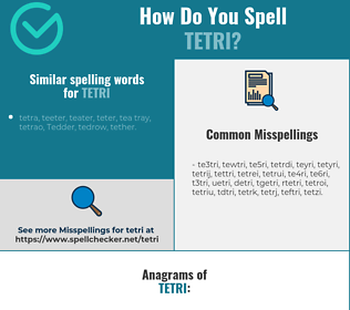 Correct spelling for tetri