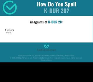 Correct spelling for K-Dur 20