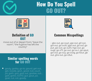 Correct spelling for go out
