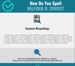 Correct spelling for Wilford O. Cross