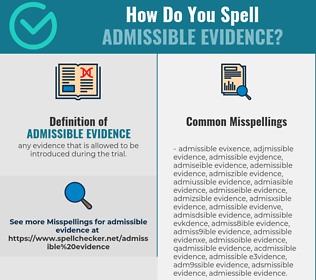 Correct spelling for admissible evidence