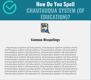 Correct spelling for Chautauqua system (of education)
