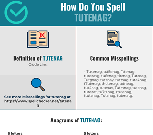 Correct spelling for Tutenag