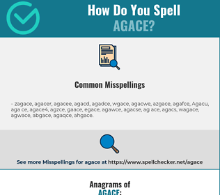 Correct spelling for Agace