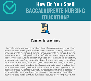 Correct spelling for Baccalaureate Nursing Education