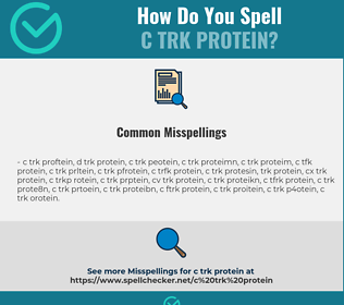 Correct spelling for c trk Protein