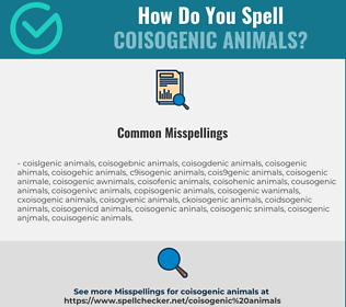 Correct spelling for Coisogenic Animals
