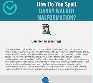 Correct spelling for Dandy Walker Malformation