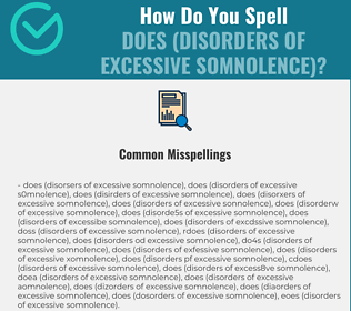 Correct spelling for DOES (Disorders of Excessive Somnolence)