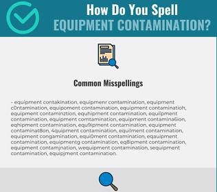 Correct spelling for Equipment Contamination
