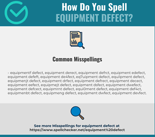 Correct spelling for Equipment Defect
