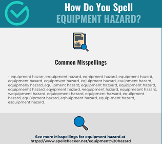 Correct spelling for Equipment Hazard