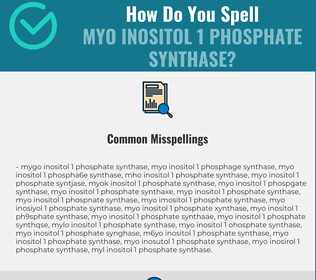 Correct spelling for myo Inositol 1 Phosphate Synthase