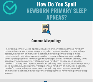 Correct spelling for Newborn Primary Sleep Apneas