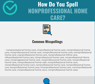 Correct spelling for Nonprofessional Home Care