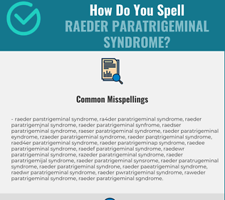 Correct spelling for Raeder Paratrigeminal Syndrome