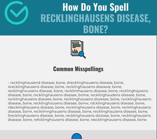 Correct spelling for Recklinghausens Disease, Bone