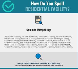Correct spelling for Residential Facility