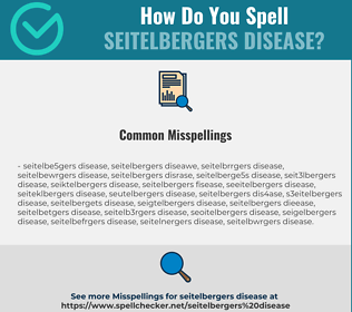 Correct spelling for Seitelbergers Disease