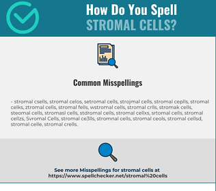 Correct spelling for Stromal Cells