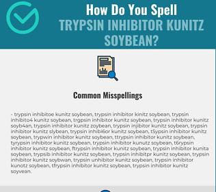 Correct spelling for Trypsin Inhibitor Kunitz Soybean