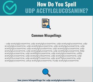 Correct spelling for UDP Acetylglucosamine
