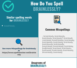 Correct spelling for brainlessly
