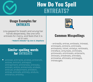 Correct spelling for entreats