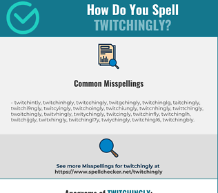 Correct spelling for twitchingly