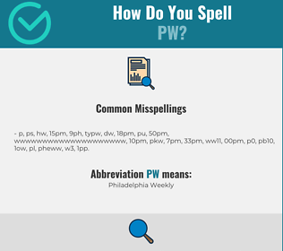 Correct spelling for PW