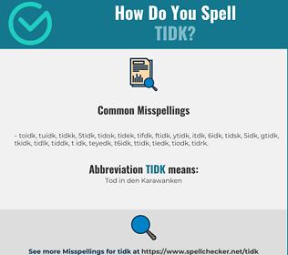 Correct spelling for TIDK
