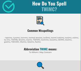 Correct spelling for TWIMC
