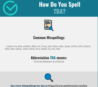 Correct spelling for TBA