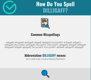 Correct spelling for DILLIGAFF