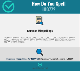 Correct spelling for 18077