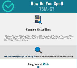 Correct spelling for 75IA-G