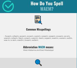 Correct spelling for WAEM