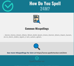 Correct spelling for 24M
