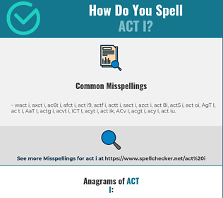 Correct spelling for ACT I