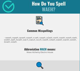 Correct spelling for WAEH