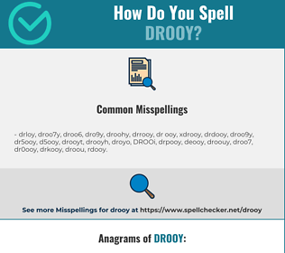 Correct spelling for DROOY
