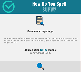 Correct spelling for SUPW
