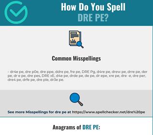 Correct spelling for DRE PE