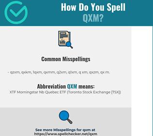 Correct spelling for QXM
