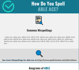 Correct spelling for ABLE ACE